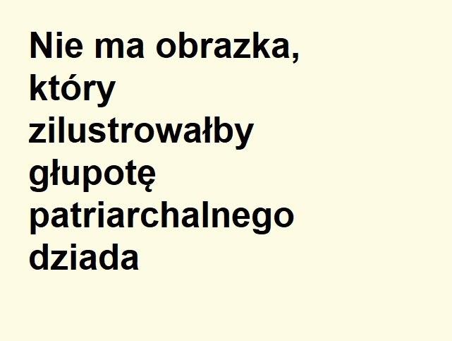 Manuela Gretkowska: SPIEPRZAJ DZIADU PATRIARCHALNY