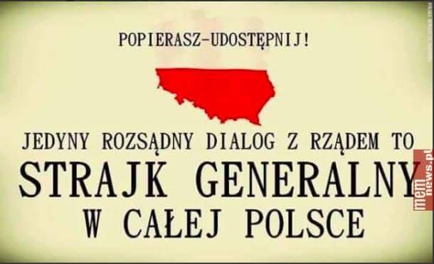 Strajk generalny. Apel ten kieruję do wszystkich osób zatroskanych o dobro naszej Ojczyzny! Proszę też o wsparcie ze strony wszystkich postępowych sił w Polsce!