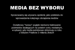 """MEDIA BEZ WYBORU – """"Sprzeciwiamy się używaniu epidemii, jako pretekstu do wprowadzenia kolejnego, obciążenia mediów"""""""